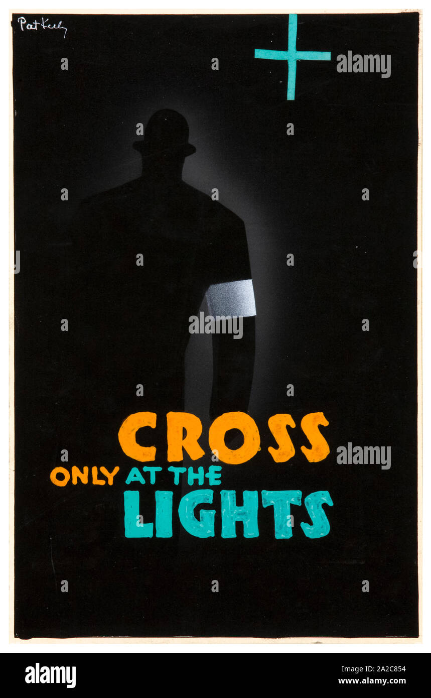 British Ww2 Road Safety Poster Cross Only At The Lights Man With Green Cross Pedestrian Blackout Safety 1939 1946 Stock Photo Alamy