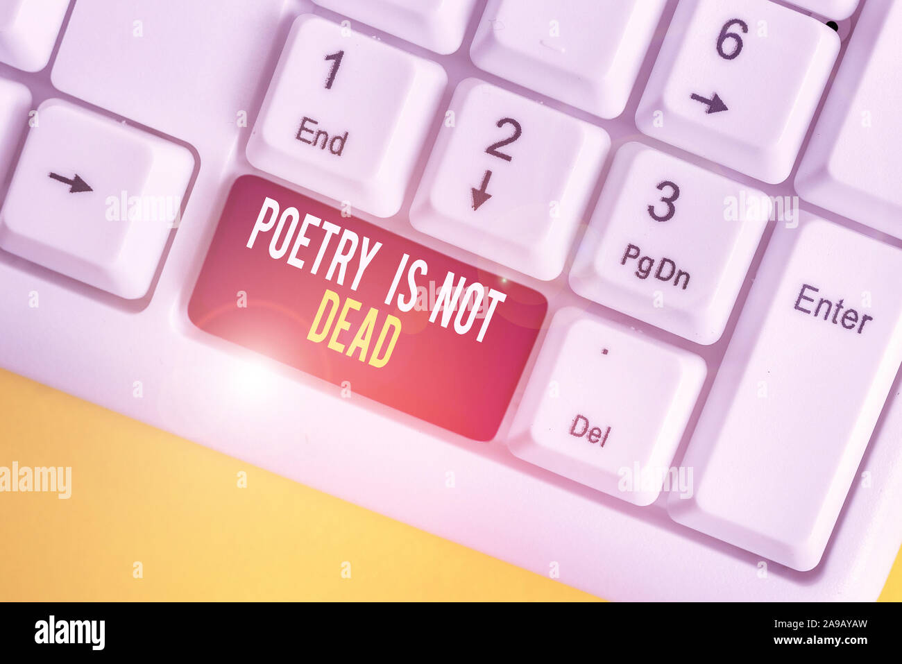 Text Sign Showing Poetry Is Not Dead Business Photo Showcasing Aesthetic And Rhythmic Writing Is Still Alive And Modern White Pc Keyboard With Empty Stock Photo Alamy