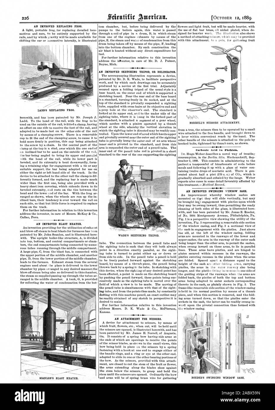 AN IMPROVED REPLACING FROG. AN IMPROVED BLAST HEATER. SCANLON'S BLAST HEATER. AN IMPROVED SKETCHING TRIPOD OR DELINEATOR. WADE'S SKETCHING TRIPOD. AN ATTACHMENT FOR SCISSORS. NORRELL'S SCISSORS ATTACHMENT. Carbonic Acid in Phthisis. AN IMPROVED SWINGING WINDOW SASH. LADD'S REPLACING FROG. ROEDER'S SWINGING WINDOW SASH., scientific american, 1889-10-12 Stock Photo