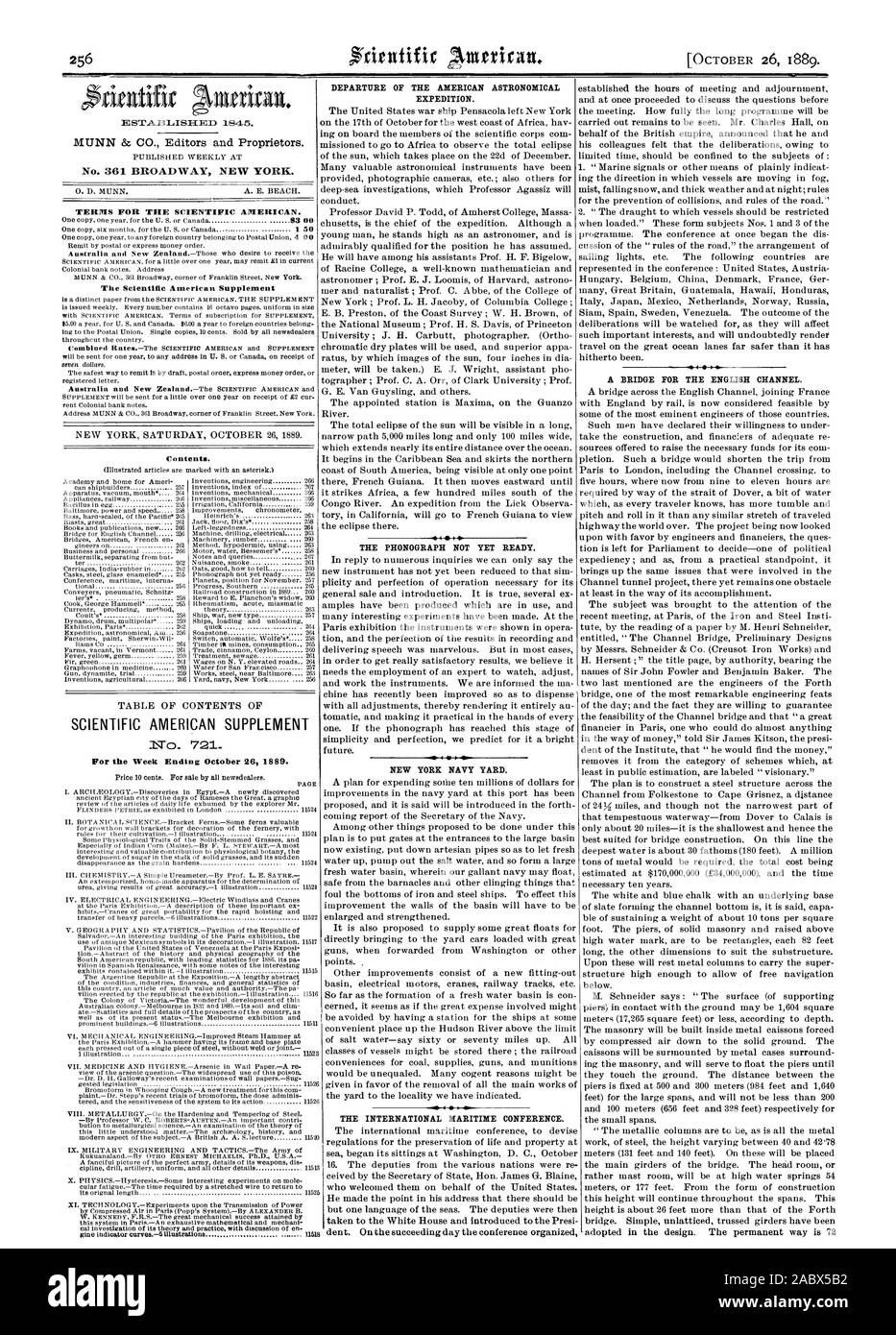 O. D. MUNN. A. E. BEACH. TERMS FOR THE SCIENTIFIC AMERICAN. 93 00 The Scientific American Supplement Contents. SCIENTIFIC AMERICAN SUPPLEMENT No  721 Price 10 cents. For sale by all newsdealers. THE PHONOGRAPH NOT YET READY. NEW YORK NAVY YARD. THE INTERNATIONAL MARITIME CONFERENCE. A BRIDGE FOR THE ENGLISH CHANNEL. 1845. DEPARTURE OF THE AMERICAN ASTRONOMICAL EXPEDITION., 1889-10-26 Stock Photo