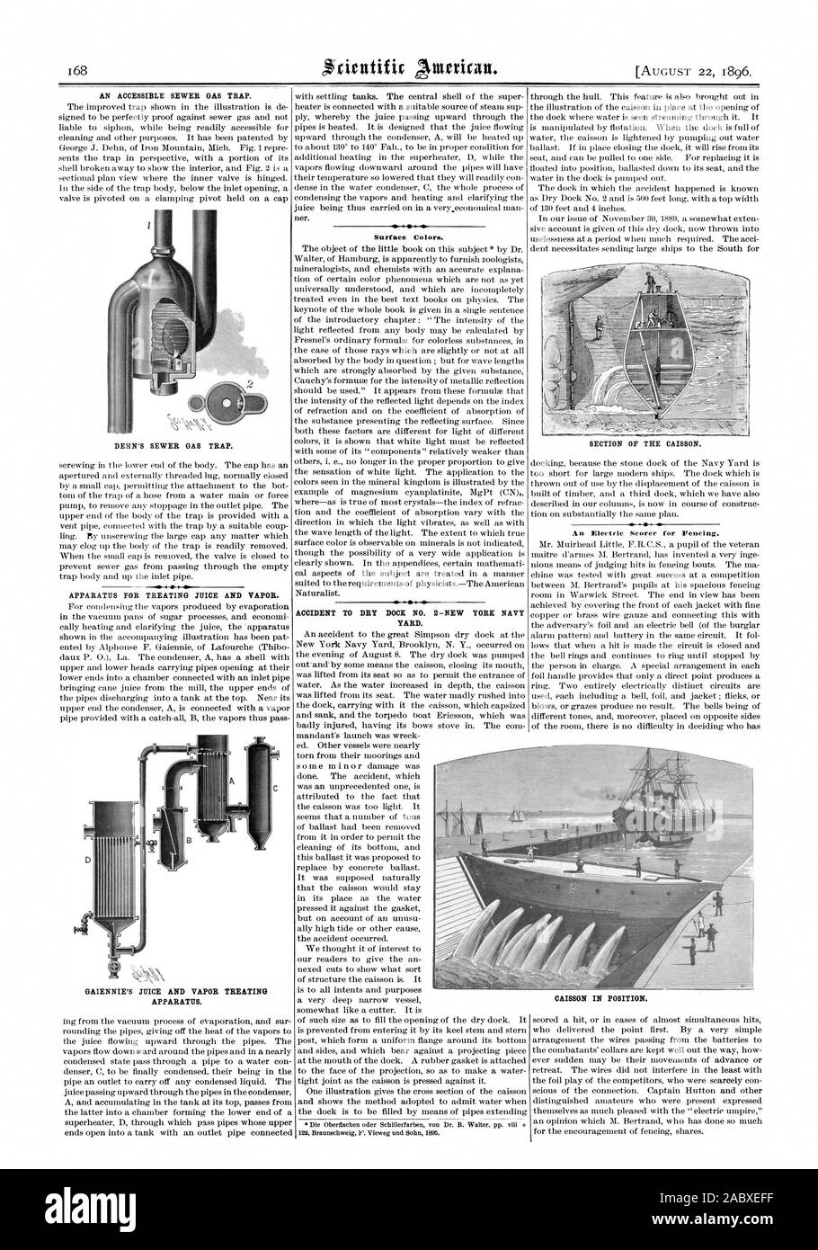 AN ACCESSIBLE SEWER GAS TRAP. DEHN'S SEWER GAS TRAP. APPARATUS FOR TREATING JUICE AND VAPOR. Surface Colors. ACCIDENT TO DRY DOCK NO. 2—NEW YORK NAVY YARD. SECTION OF THE CAISSON. An Electric Scorer for Fencing. GAIENNIE'S JUICE AND VAPOR TREATING APPARATUS. CAISSON IN POSITION., scientific american, 1896-08-22 Stock Photo