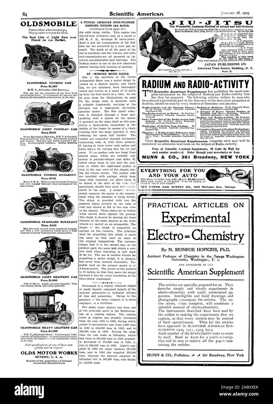 The Wonderful Japanese Method of Attack and Self-Defense JAPAN PUBLISHING CO. Radio-Activity and the Electron Theory. Production of Helium from Radium. By Thorium: A Radio-Active Substance with A R4sum4 of Recent Special Studies of each number mentioned. Order through your newsdealer or from MUNN & CO. 361 Broadway NEW YORK EVERYTHING FOR YOU AND YOUR AUT Ave. Chicag PRACTICAL ARTICLES ON Experimental Electro = Chemistry By N. MONROE HOPKINS Ph.D. Scientific American Supplement OLDSMOBILE The Best Line of Light Cars ever Placed on the Market. OLDSMOBILE TOURING CAR Price $1400 OLDSMOBILE LIGHT Stock Photo