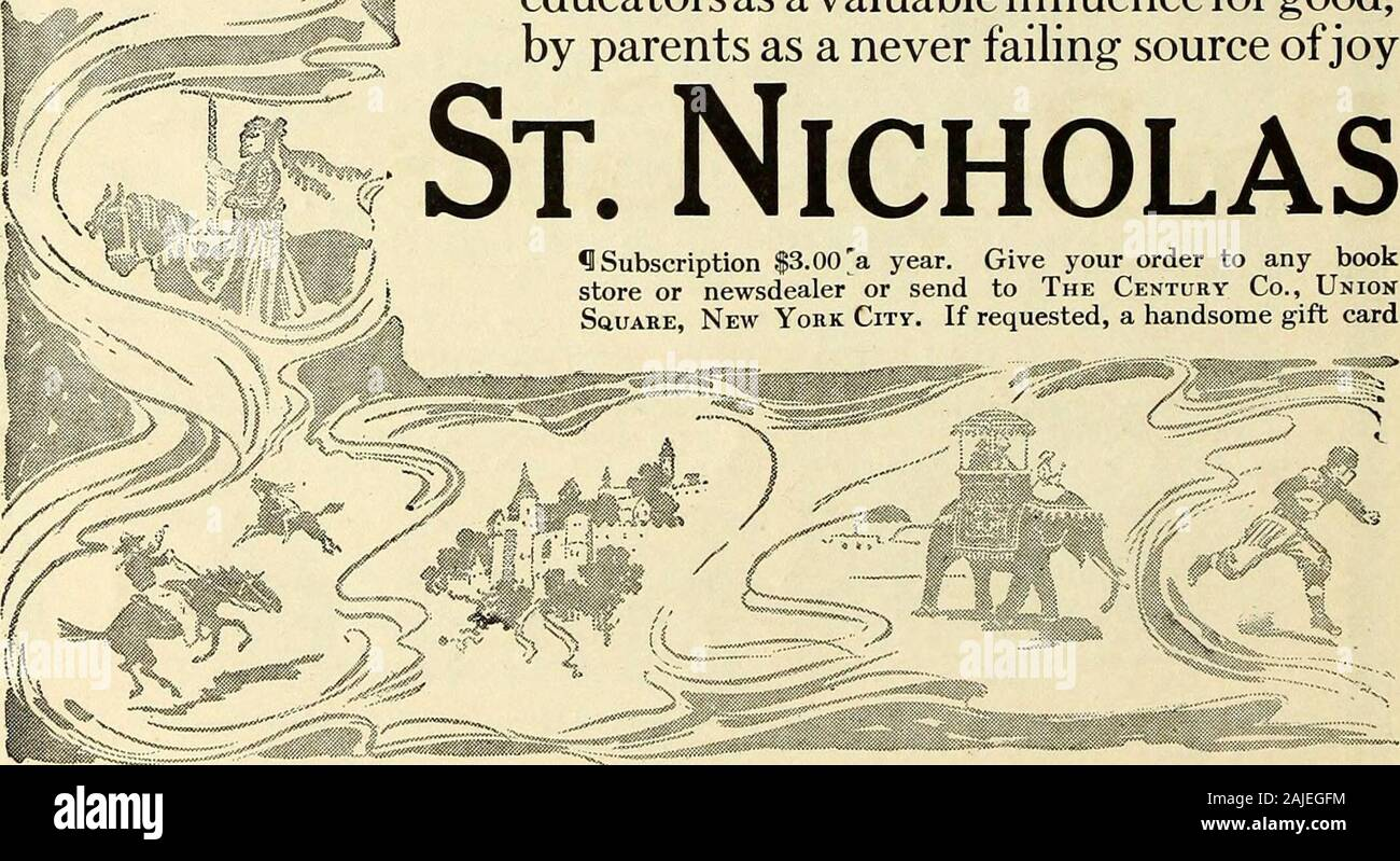St Nicholas [serial] . You can addHappy Hours Joys of - 9 By giving a years subscription to St.^ Nicholas to the children you love. *I St. Nicholas abounds in splendid storiesfor boys and girls and in articles full of thegreatest interest. ^ St. Nicholas has many departments whichhelp as well as entertain their readers. •I St. Nicholas is heartily commended byeducators as a valuable influence for good,by parents as a never failing source of joy St. Nicholas 9Subscription $3.00> year. Give your order to any bookstore or newsdealer or send to The Century Co., UnionSquare, New York City. If re Stock Photo