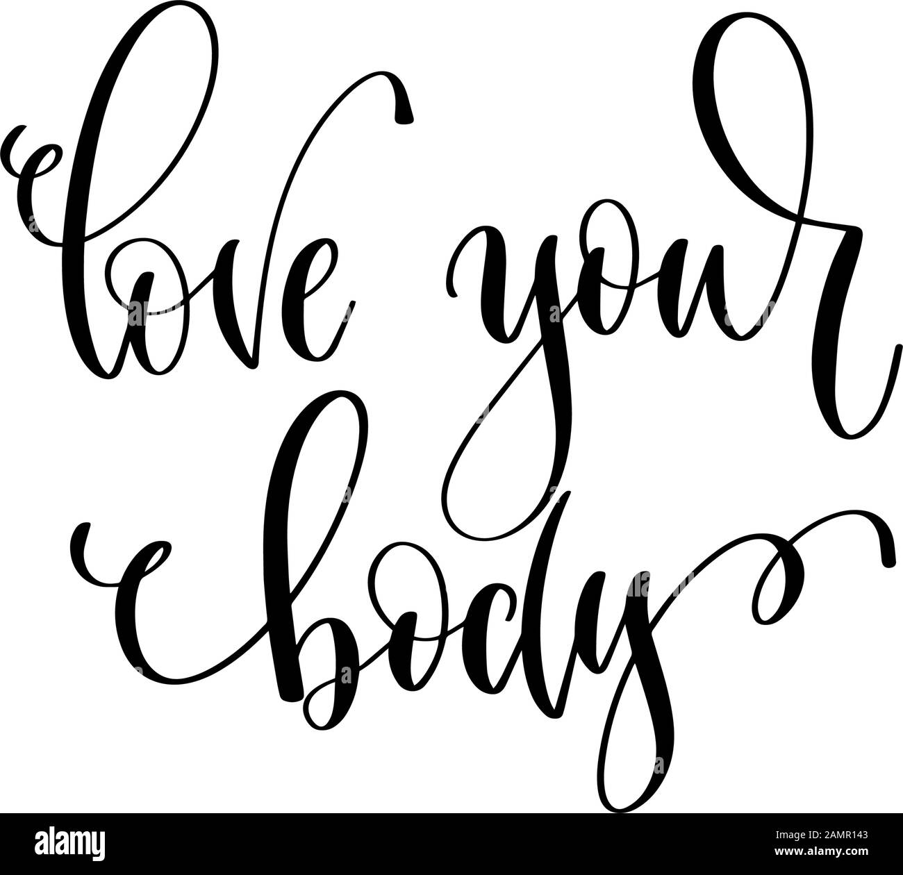 Love Your Body Hand Lettering Inscription Text Motivation And Inspiration Positive Quote Design Calligraphy Vector Illustration Stock Vector Image Art Alamy