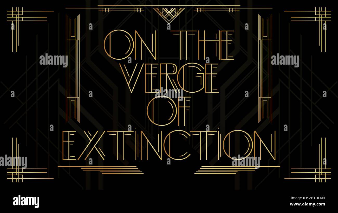 Art Deco On the verge of extinction text. Golden decorative greeting card, sign with vintage letters. Stock Vector