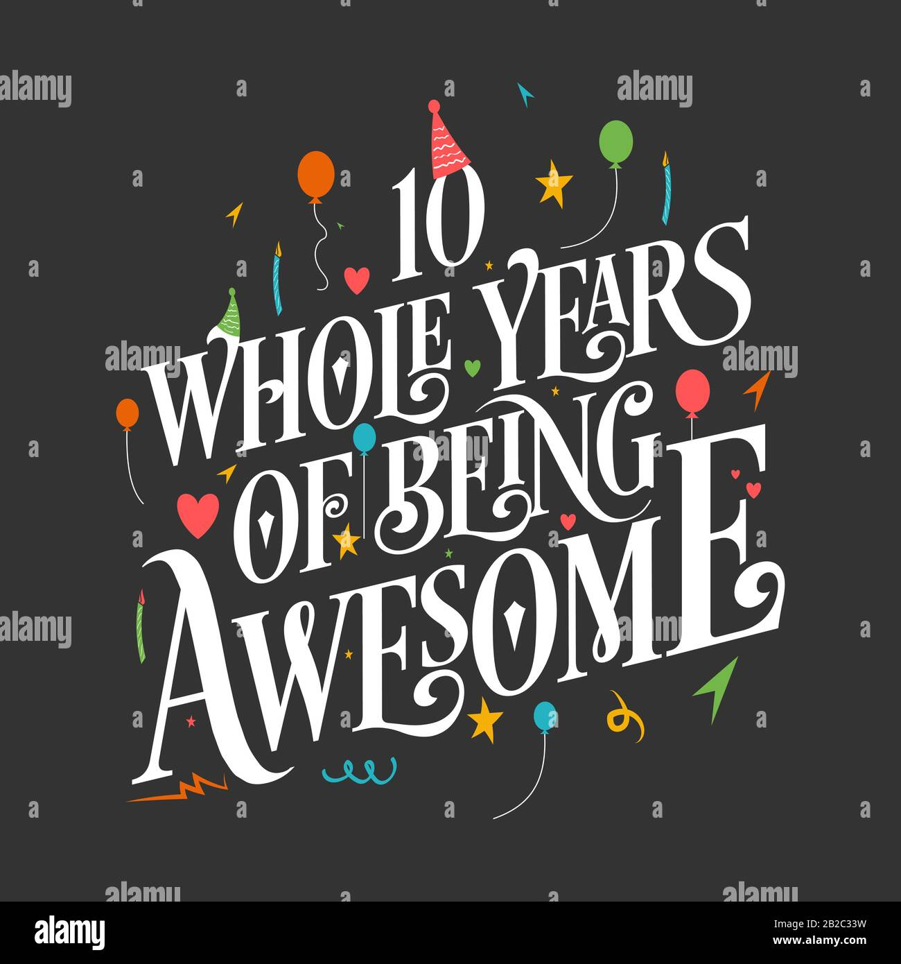 10 Years Birthday And 10 Years Wedding Anniversary Typography Design 10 Whole Years Of Being Awesome Stock Vector Image Art Alamy