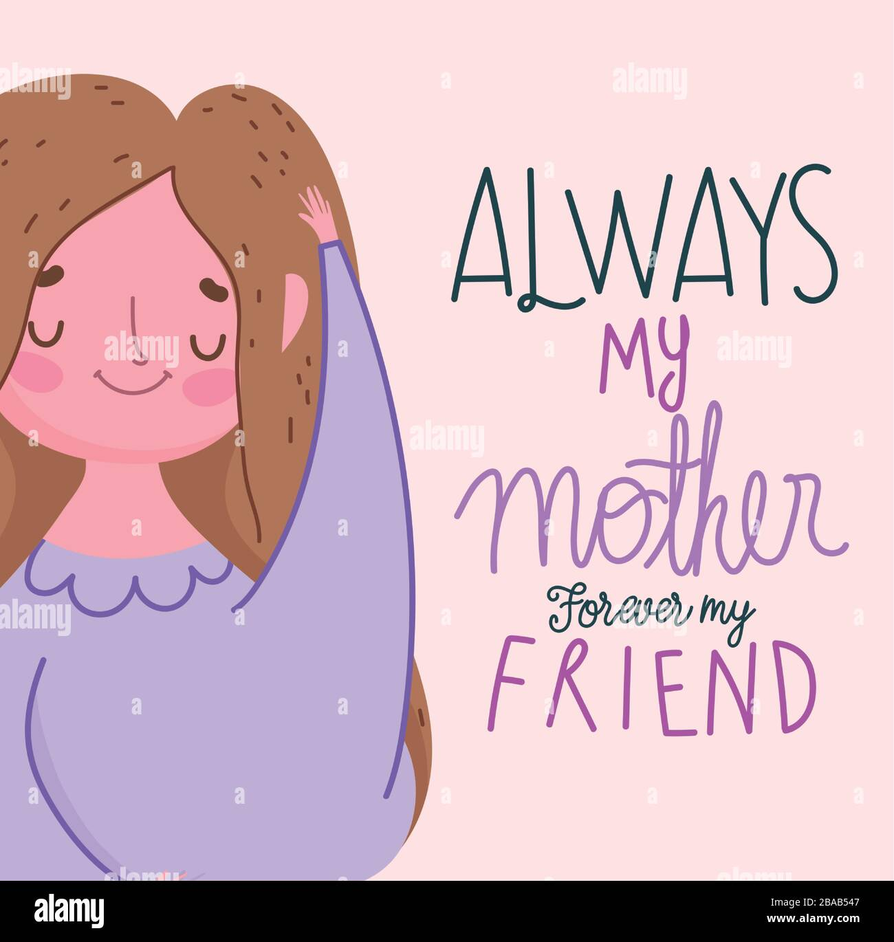Happy Mothers Day Character Always My Mother Forever My Friend