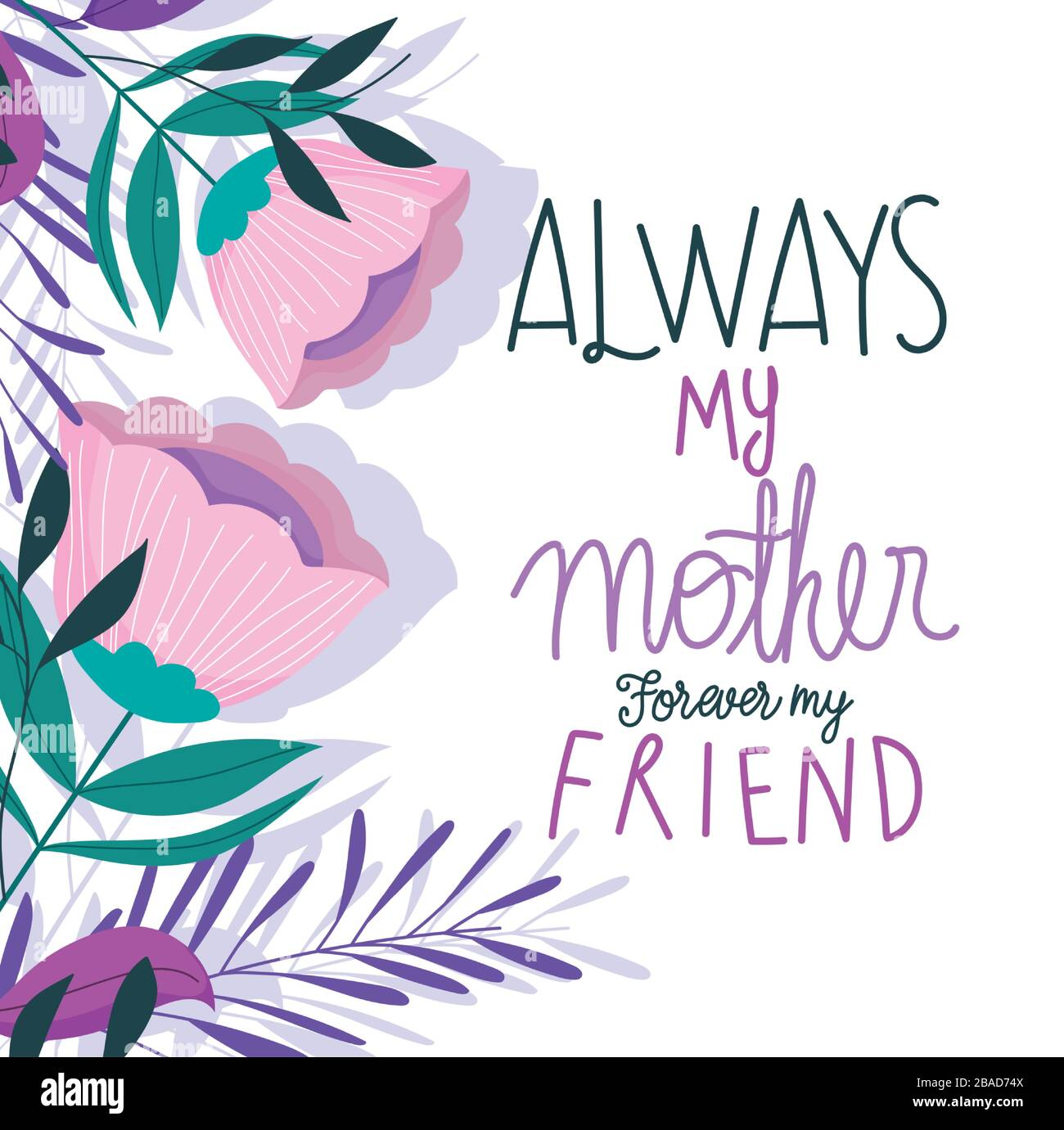 Happy Mothers Day Always My Mother Forever My Friend Delicate