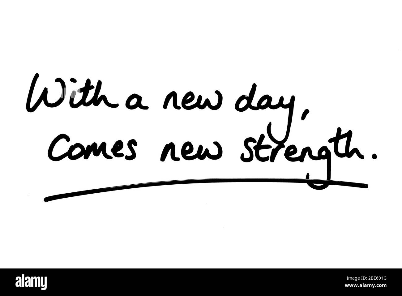 With a New Day Comes New Strength, handwritten on a white background. Stock Photo