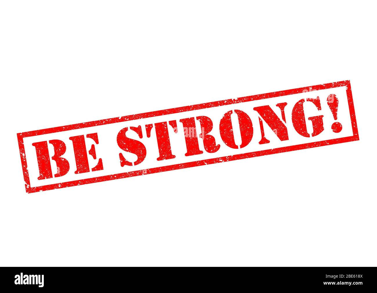 BE STRONG! red Rubber Stamp over a white background. Stock Photo