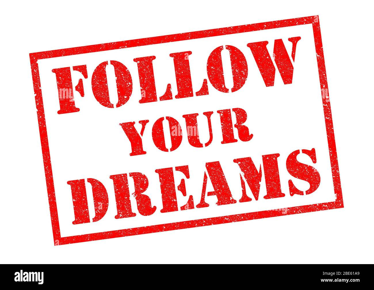 FOLLOW YOUR DREAMS red Rubber Stamp over a white background. Stock Photo