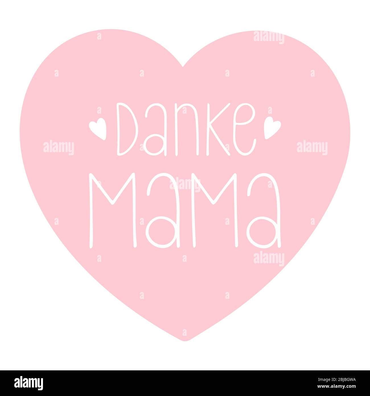 """Hand sketched """"Danke Mama"""" phrase in German with heart. Translated """"Thank you, Mom"""" Lettering for postcard, invitation, poster, label Stock Vector"""