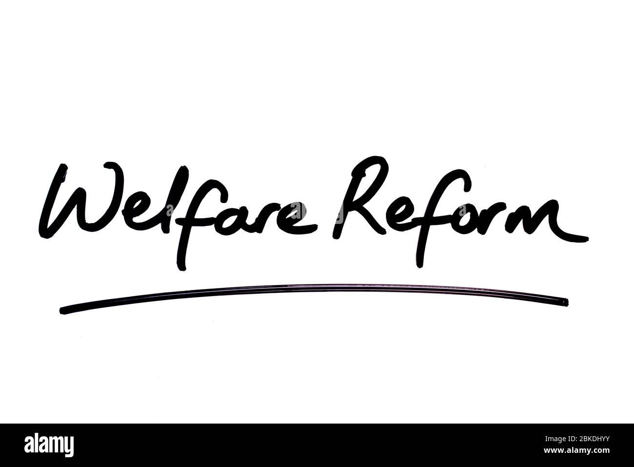 Welfare Reform handwritten on a white background. Stock Photo