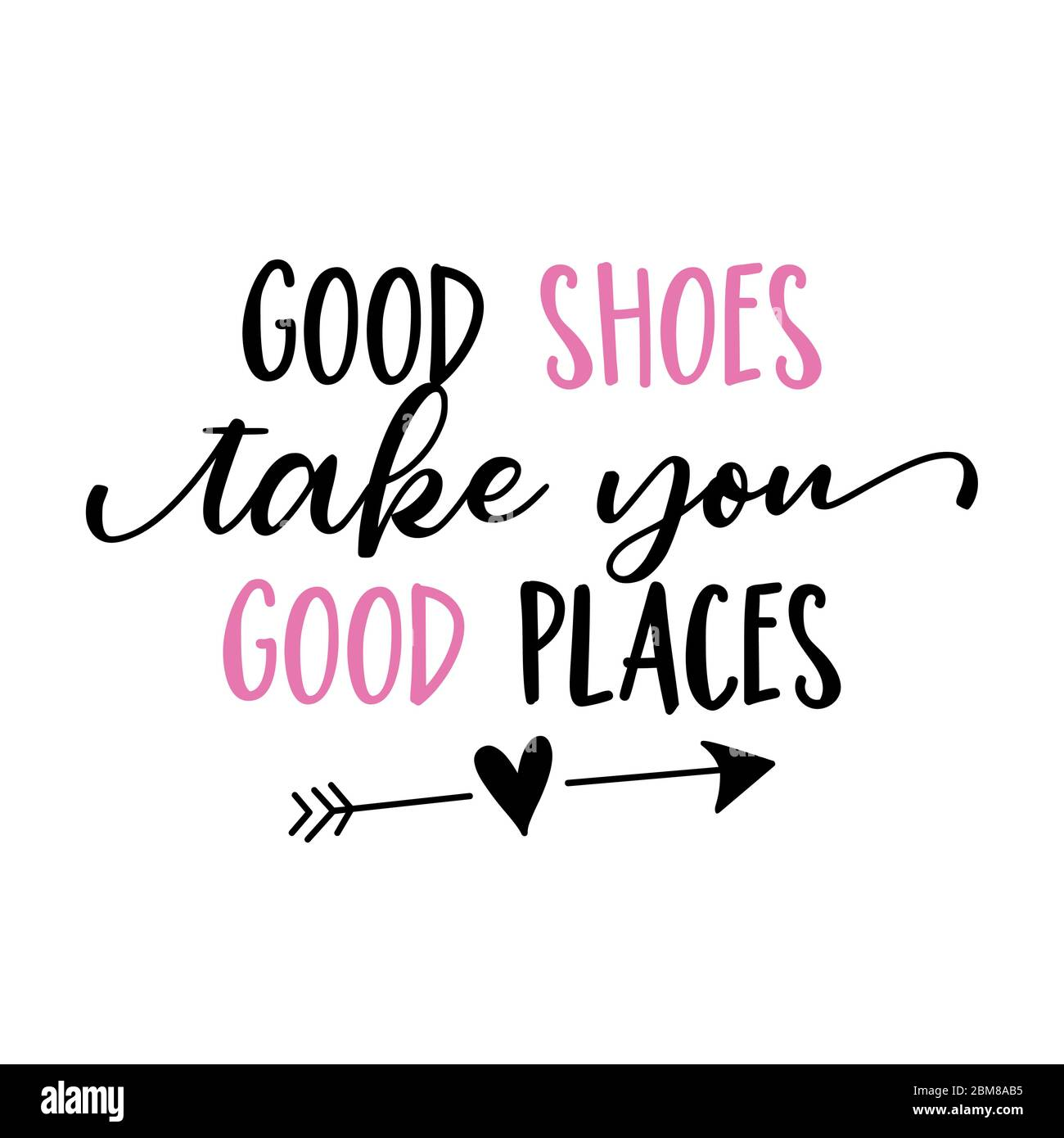 good shoes take you good places - funny