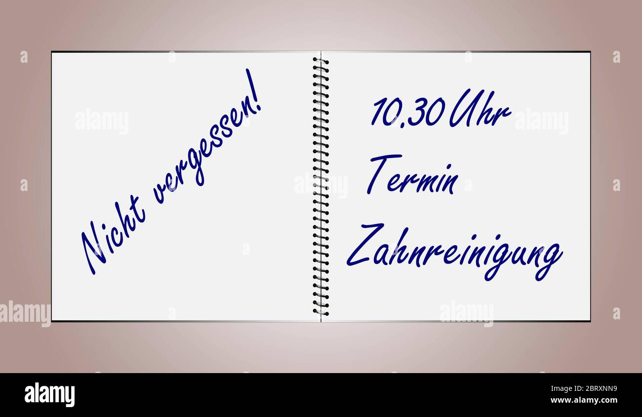 An opened notebook contains the German text Don't forget 10.30 a.m. Dental cleaning appointment Stock Photo