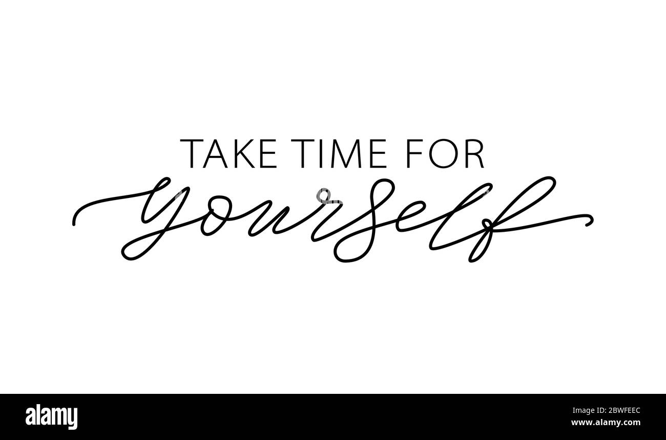 Take time for yourself. Motivation Quote Modern calligraphy text love yourself. Design print Vector illustration Stock Vector