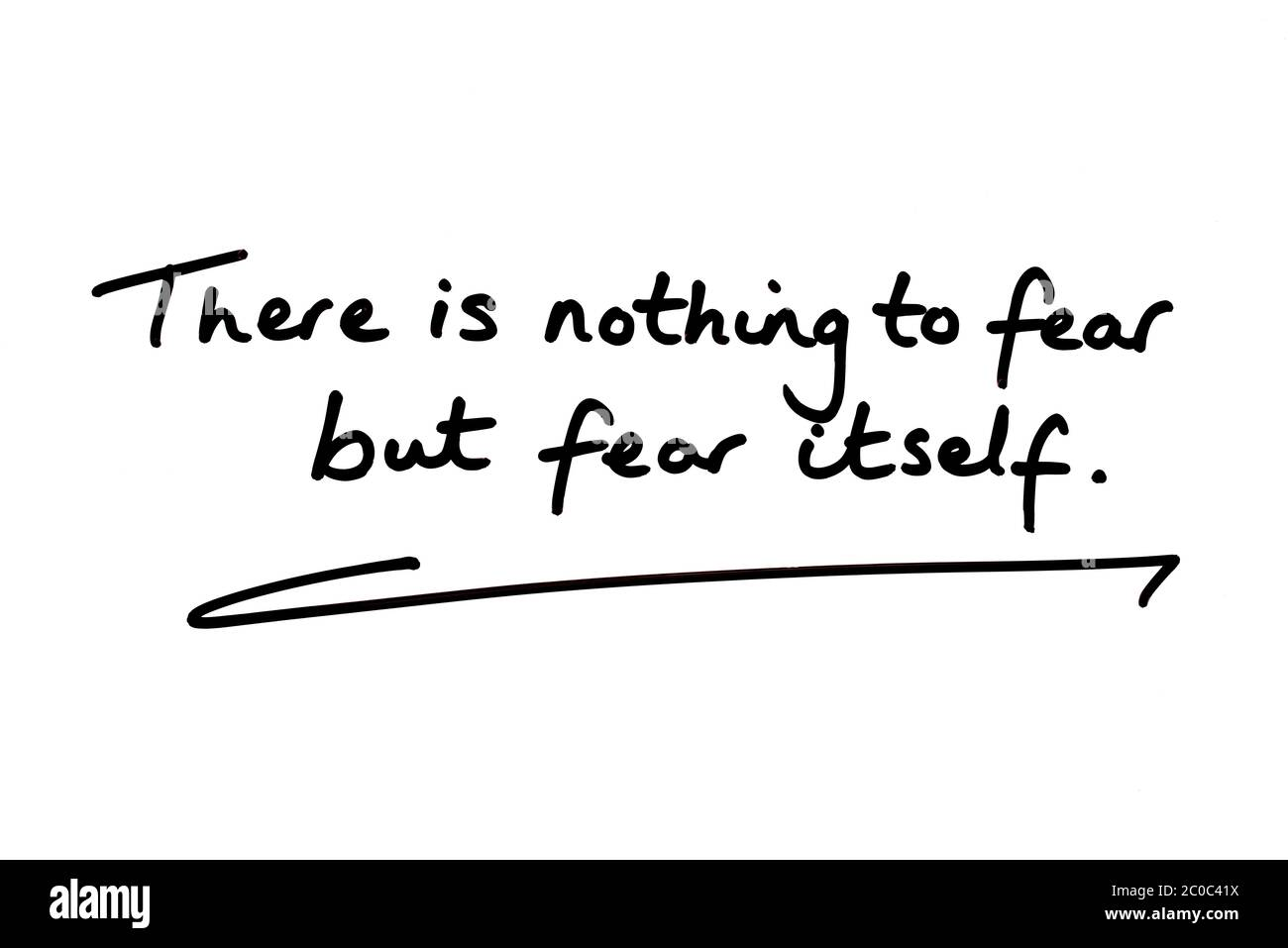 There is nothing to fear but fear itself - handwritten on a white background. Stock Photo