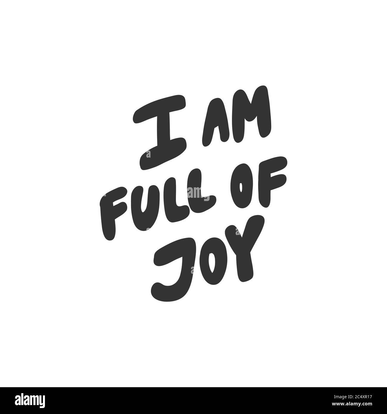 I am full of joy. Sticker for social media content. Vector hand ...