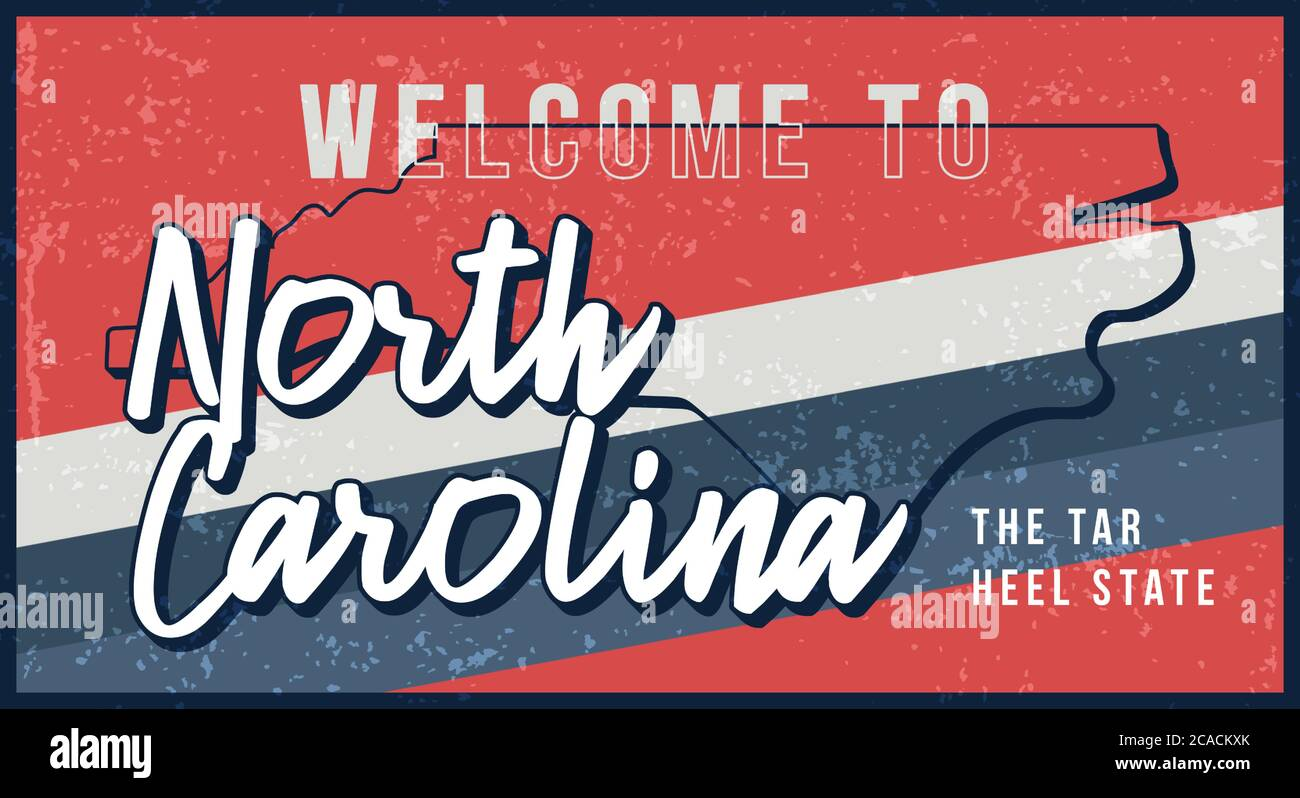 Welcome to north carolina vintage rusty metal sign vector illustration. Vector state map in grunge style with Typography hand drawn lettering Stock Vector
