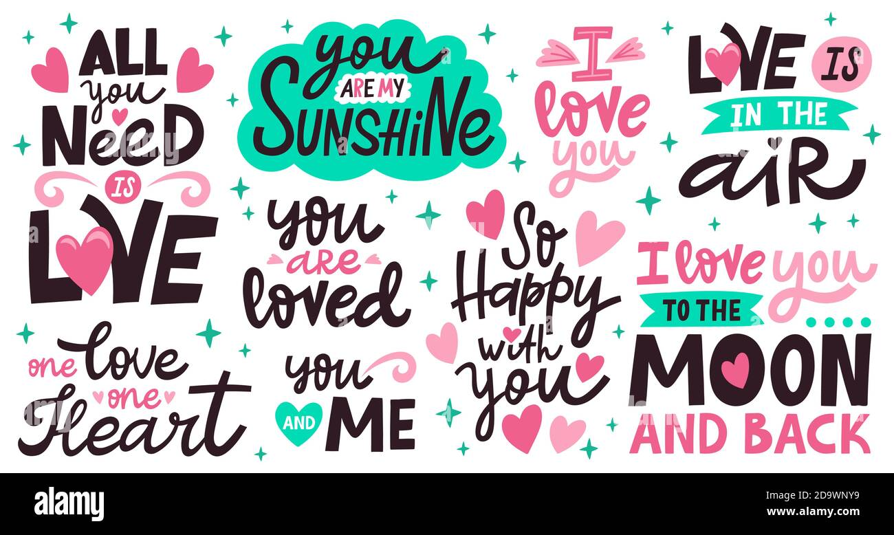 Love lettering quotes. Romantic valentines day messages, handwritten lettering romantic phrases. Positive love quote vector illustration set Stock Vector