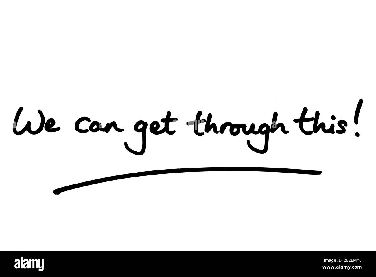 We can get through this! handwritten on a white background. Stock Photo