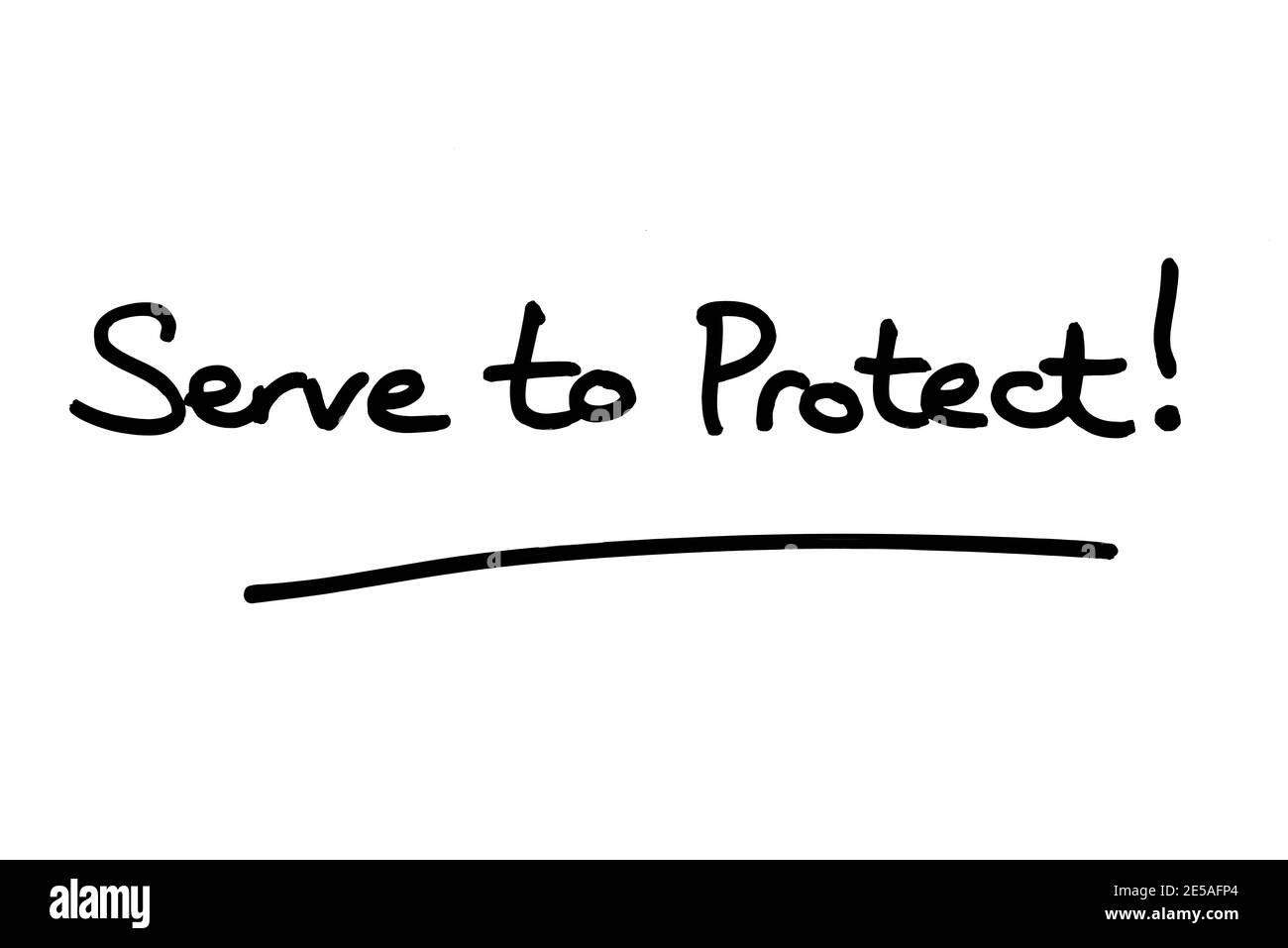 Serve to Protect! handwritten on a white background. Stock Photo