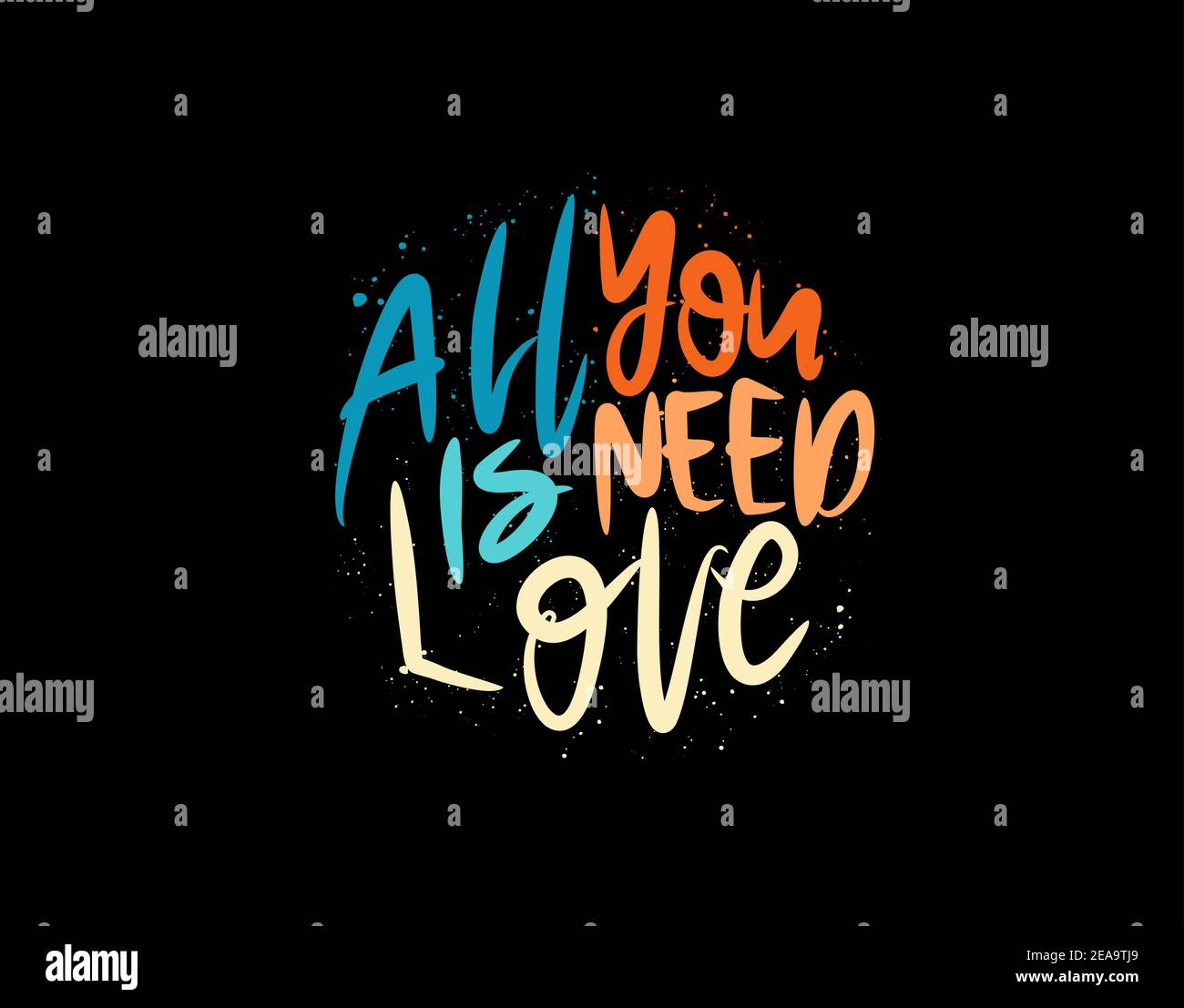 All You Is Need Love lettering Text on black background in vector illustration. For Typography poster Stock Vector