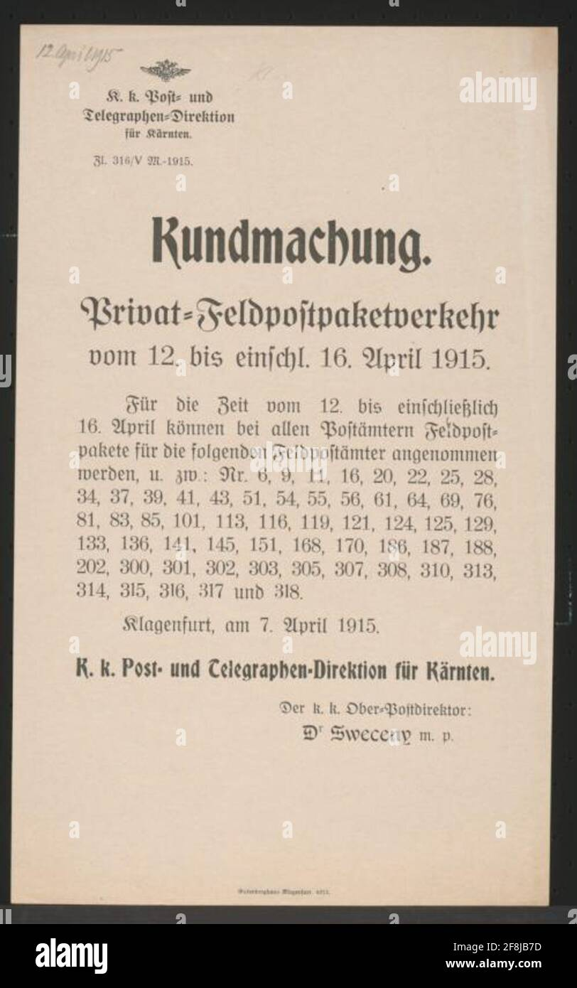 Private field postpaket traffic - Kunst - Klagenfurt From 12 to 16 April, field mail packages are accepted for the listed field postoffs - Klagenfurt, on April 7, 1915 - K.K. Postal and Telegraphen Directorate for Carinthia - The K.K. Upper Post Inspector Dr. Sweceny - Zl. 316 / V M.-1915 Stock Photo