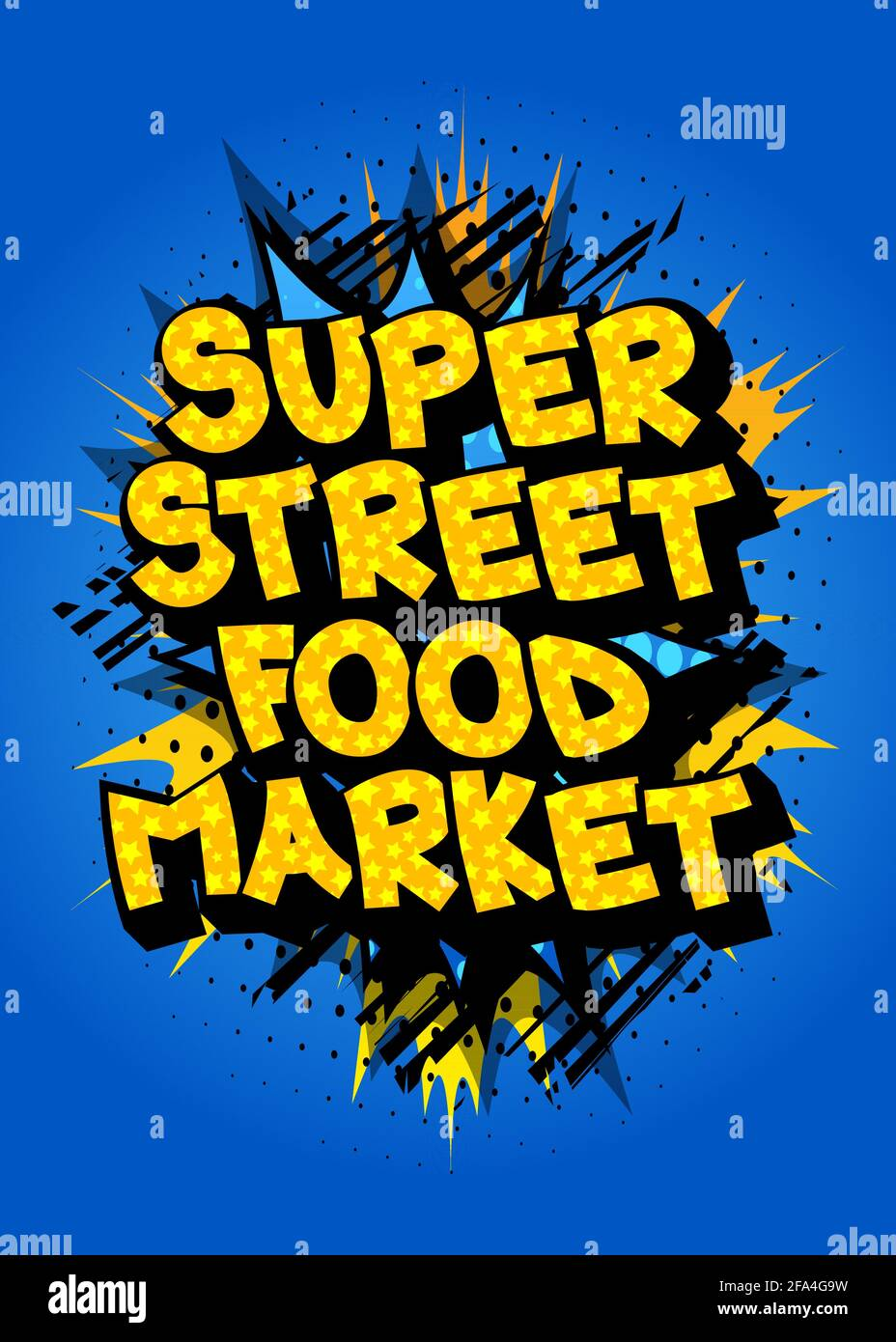 Super Street Food Market - Comic book style text. Street food fun, event related words, quote on colorful background. Poster, banner, template. Cartoo Stock Vector