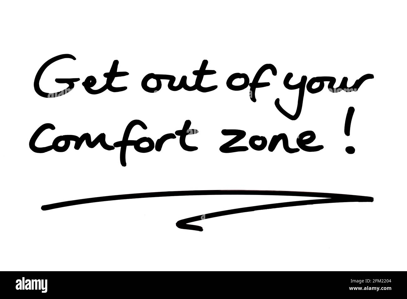 Get out of your comfort zone! handwritten on a white background. Stock Photo