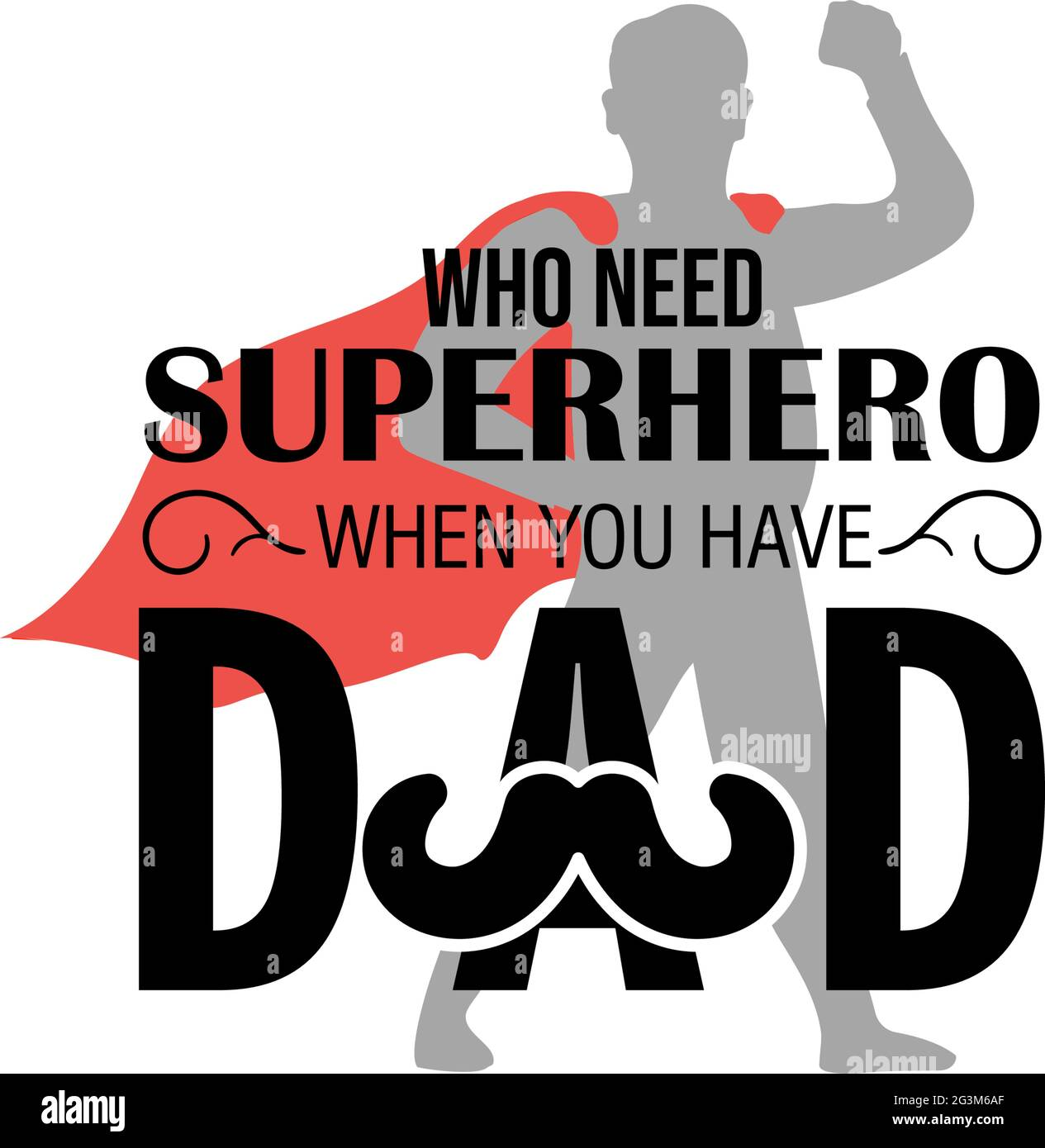 Who need superhero when you have dad quote lettering typography Stock Vector