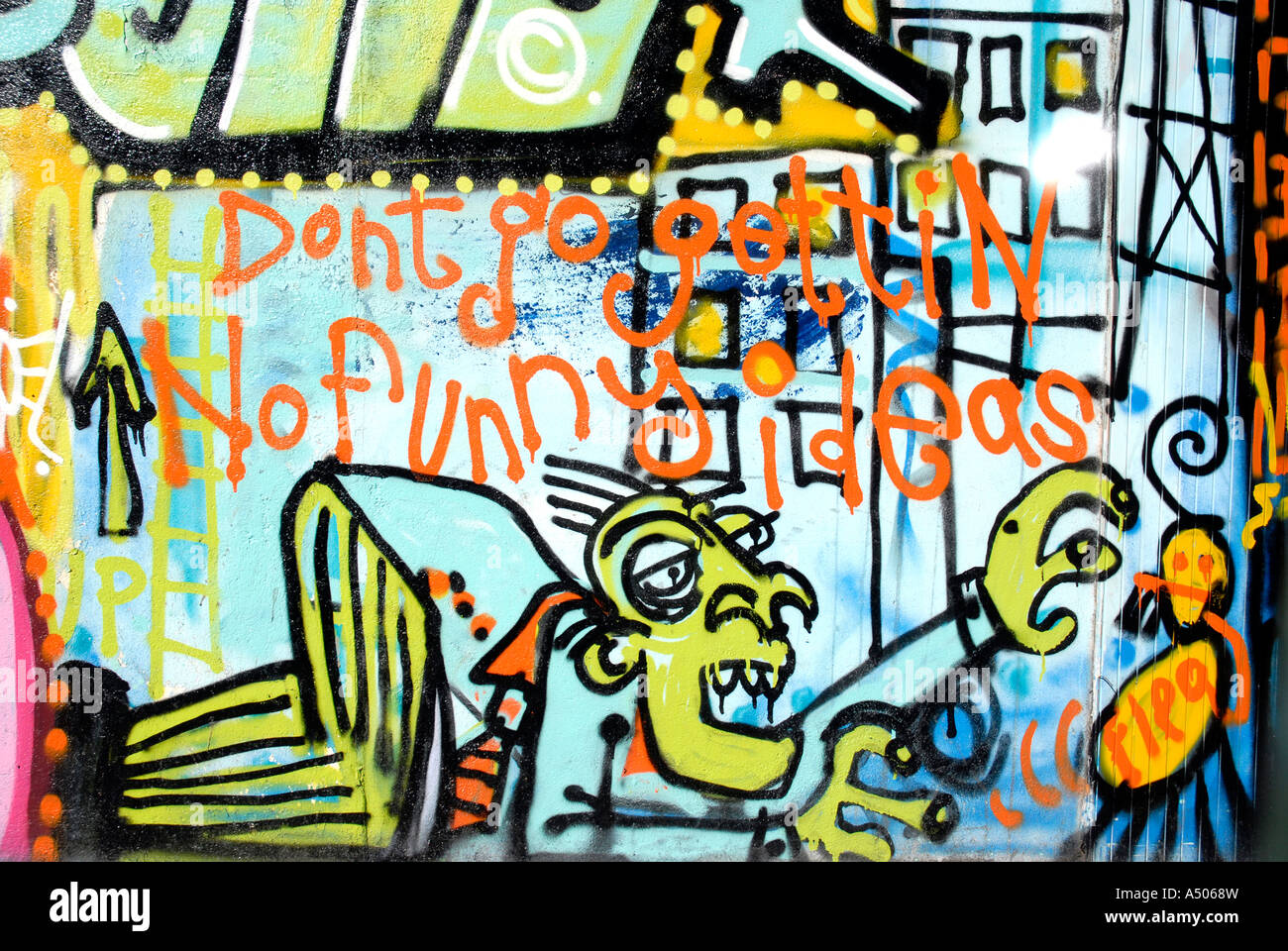 Dont Go Getting No Funny Ideas Graffiti On A Wall In Bethnal Green London