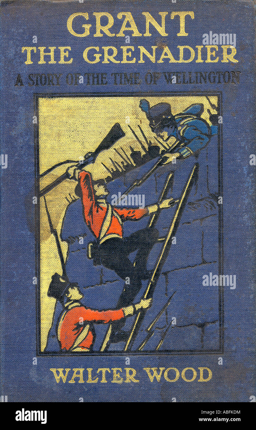 Front cover illustration by Gordon Browne of Grant the Grenadier by Walter Wood published by Routledge circa 1912 - Stock Image
