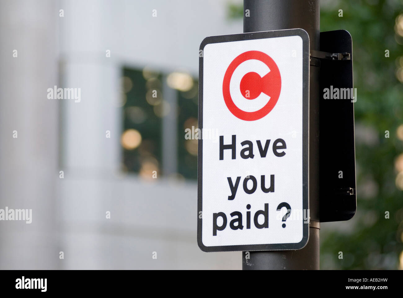 Congestion charge sign Have You Paid at the start of the charging zone for Central London UK Stock Photo