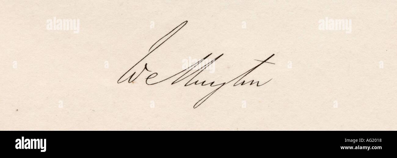 Arthur Wellesley, 1st Duke of Wellington, 1769 -1852. British soldier and statesman. His signature. - Stock Image