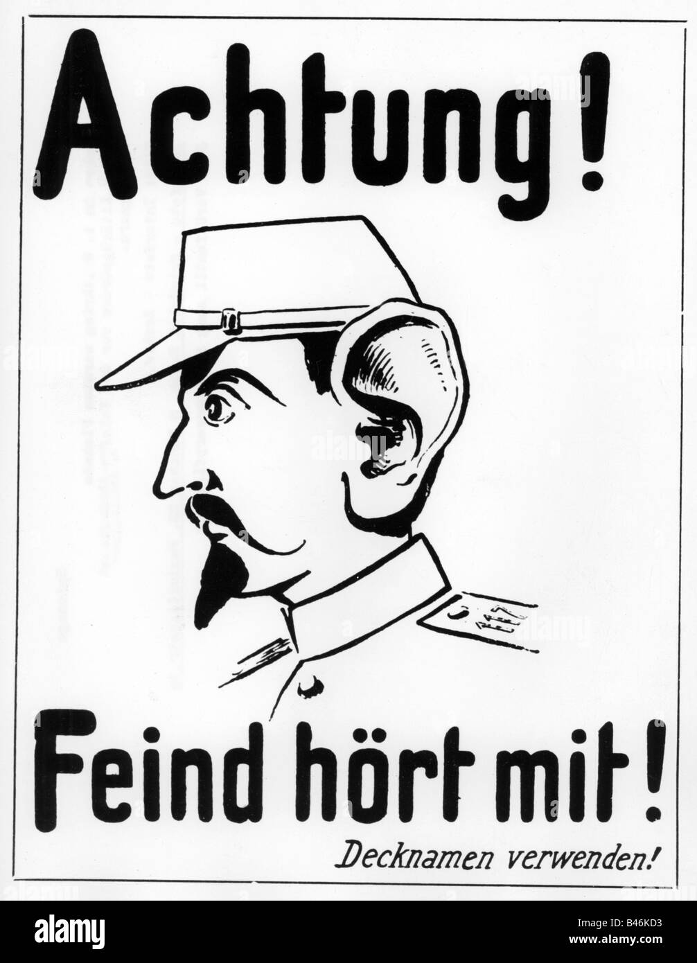 "events, First World War / WWI, propaganda, ""Achtung! Feind hoert mit! Decknamen verwenden!"" (Beware! The enemy is Stock Photo"