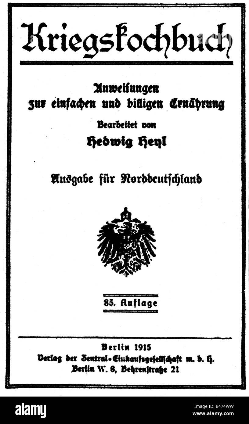 events, First World War / WWI, Germany, Kriegskochbuch (Wartime cookbook), by Hedwig Heyl, Berlin, 1915, Additional - Stock Image