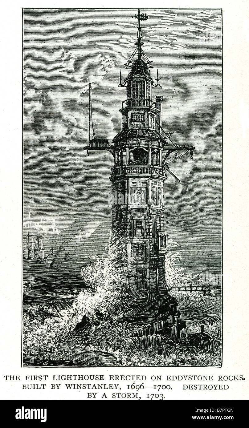 First Lighthouse erected on Eddystone rocks built Winstanly 1696 1700  destroyed by storm 1703 storm
