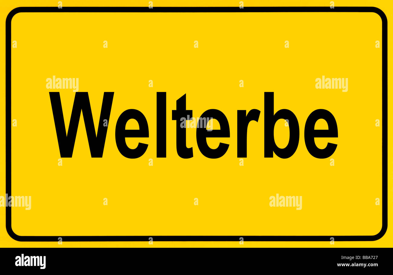 Place-name sign as a symbol for entering a Weltkulturerbe, German for: World Heritage Site - Stock Image