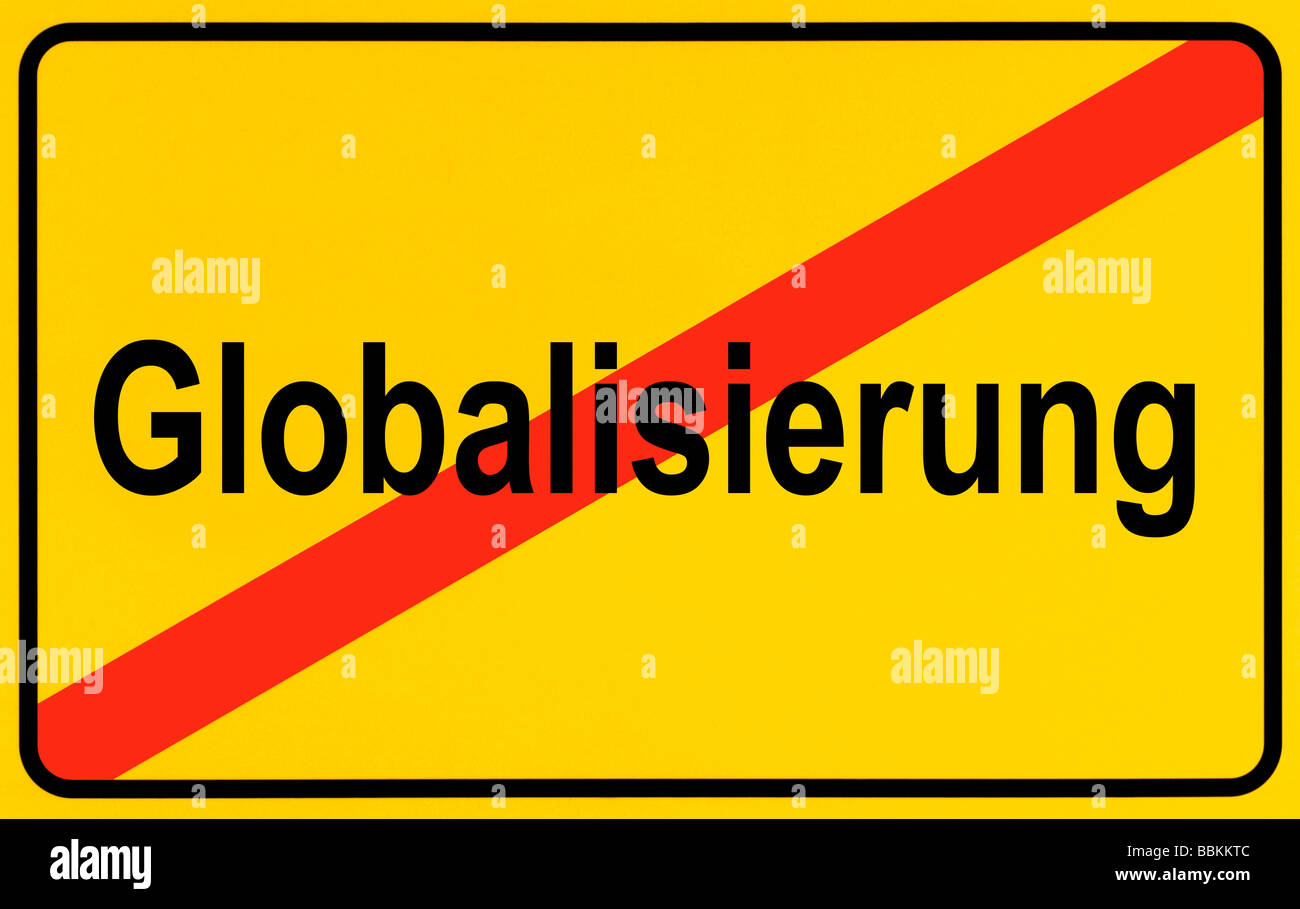 Town exit sign, German lettering Ende der Globalisierung, symbolic of end of globalization - Stock Image