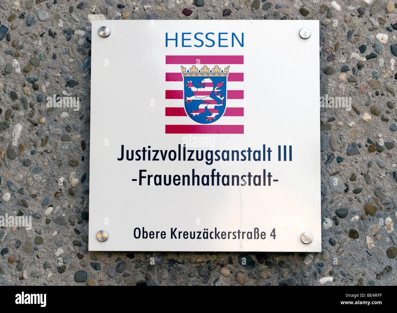 Sign in German 'Justizvollzugsanstalt, Frauenhaftanstalt', women's prison, Frankfurt, Hesse, Germany, - Stock Image