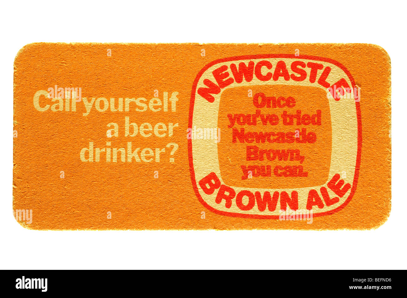call yourself a beer drinker newcastle brown ale once youve tried newcastle brown you can - Stock Image