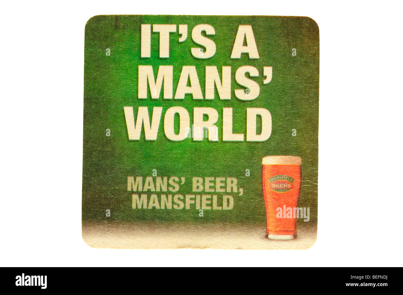its a mans world mans beer mansfield - Stock Image