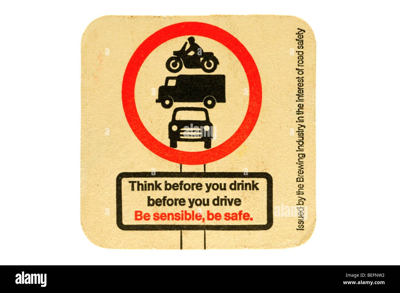 think before you drive be sensible be safe - Stock Image