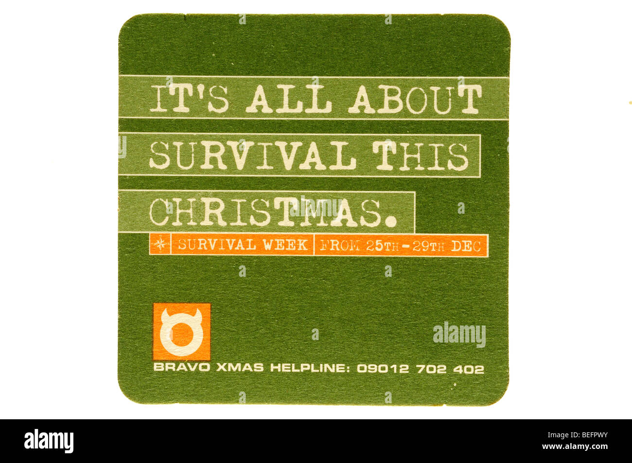 it's all about survival this christmass survival week from 25th 29th dec bravo xmas helpline 09012 702 402 - Stock Image