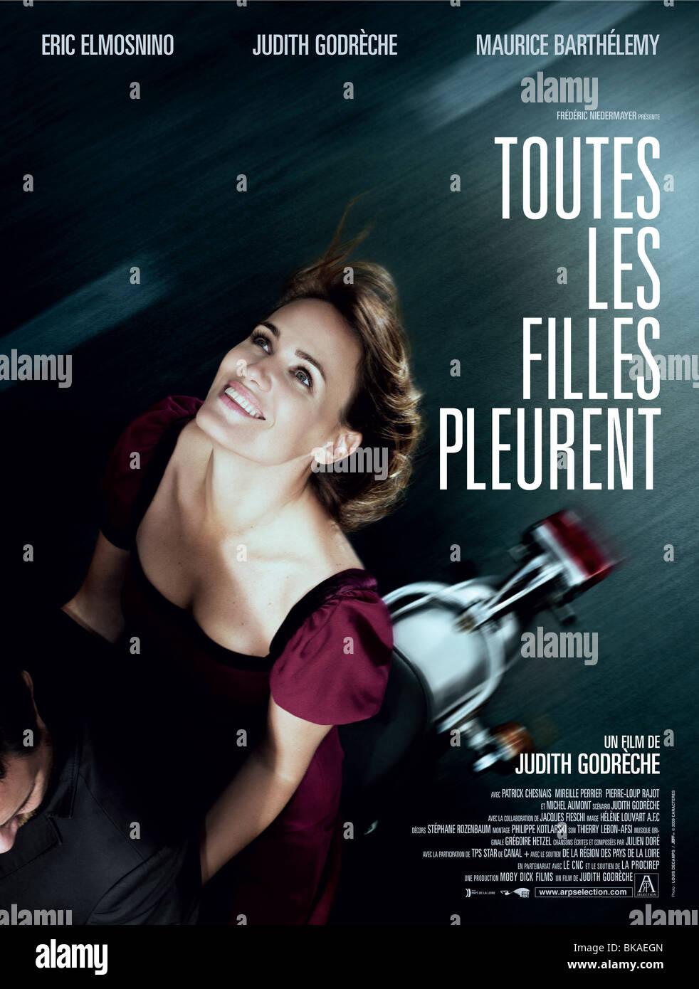 Toutes les filles pleurent Year : 2010 France Director : Judith Godrèche Judith Godrèche Movie poster - Stock Image