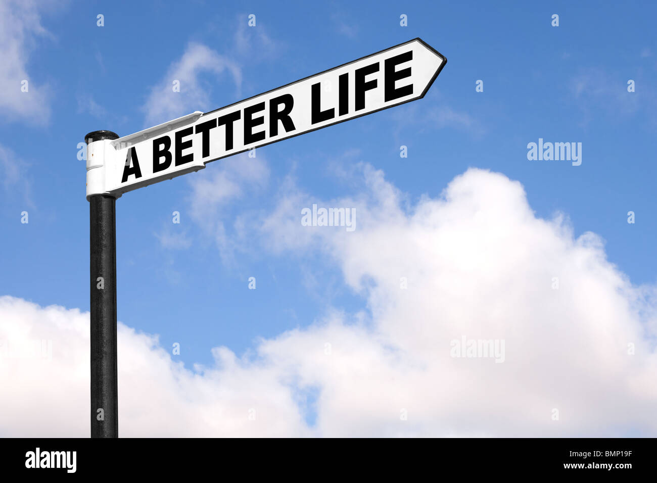 Concept image of a black and white signpost with the words A Better Life against a blue cloudy sky. - Stock Image