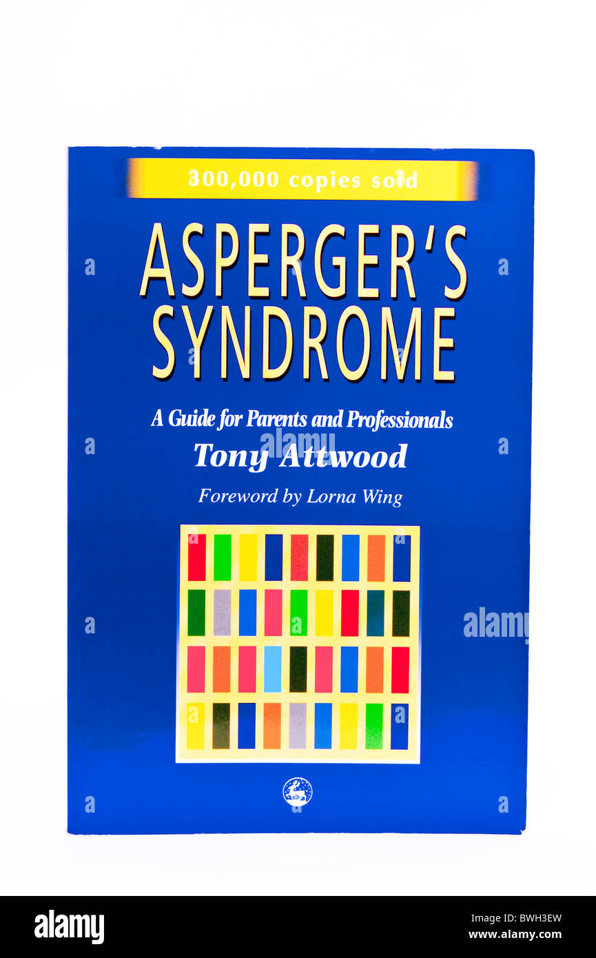 A book about Asperger's Syndrome by Tony Attwood on a white background - Stock Image