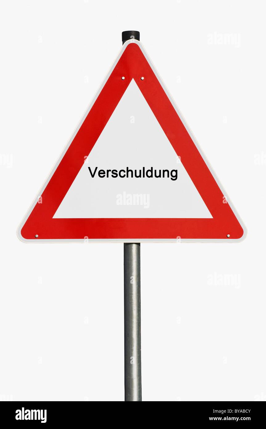 Warning sign, lettering 'Verschuldung', German for 'indebtedness' - Stock Image
