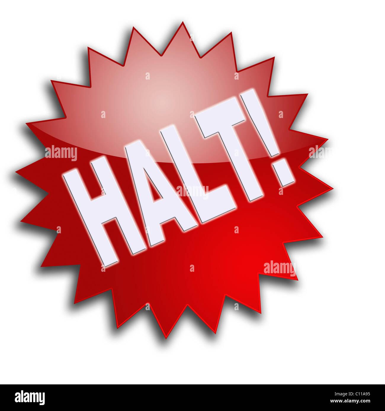 Lettering 'Halt!', Stop! - Stock Image